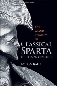 Books: The Grand Strategy of Classical Sparta: The Persian Challenge - Paul Anthony Rahe.