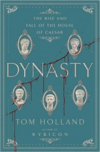 Books: Dynasty: The Rise and Fall of the House of Caesar - Tom Holland
