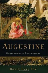 Books: Augustine: Conversions to Confessions - Robin Lane Fox.